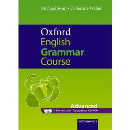 Oxford English Grammar Course: Advanced: A Grammar Practice Book for Advanced Students of English [W