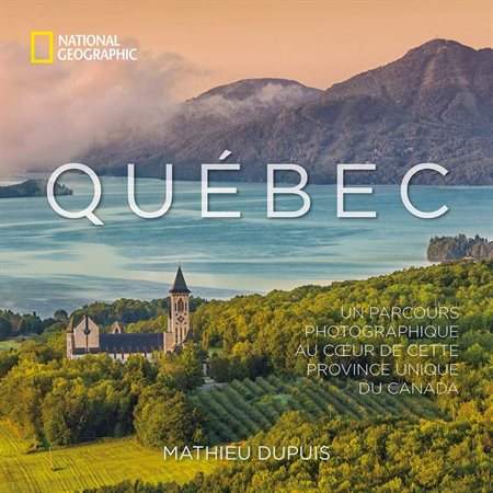 Québec  (ed. francaise): national geographic