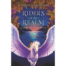 Riders of the Realm, book 1,  Across the Dark Water
