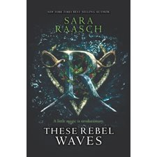 These Rebel Waves, book 1