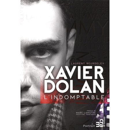 Xavier Dolan: l' indomptable