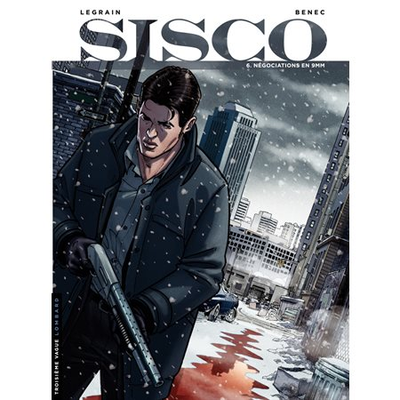 Sisco - tome 6 - Négociations en 9 mm