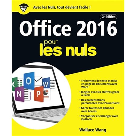 Office 2016 pour les nuls : Word, Excel, PowerPoint, Access & Outlook : pour Windows