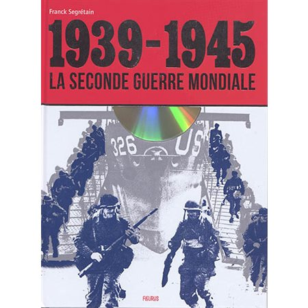 La Seconde Guerre mondiale: 1939-1945 ( avec CD)