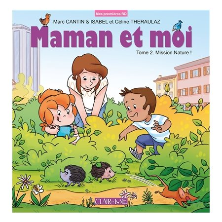 Mission nature !, Tome 2, Maman et moi
