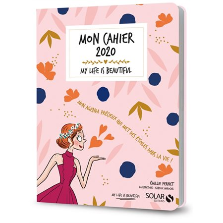 Mon cahier 2020: my life is beautiful