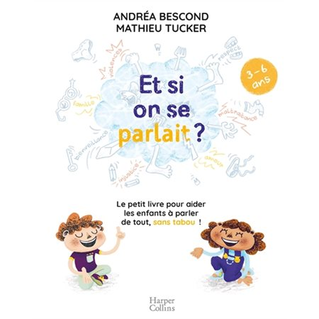 Et si on se parlait ?: 3-6 ans
